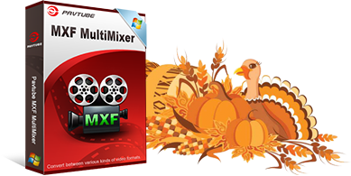 a MXFMUltimixer Pavtube Thanksgiving Sales 2016: 50% OFF BD/DVD/Video Tool