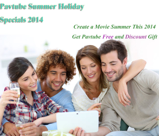 Having a Special Summer Holiday with Pavtube Summer Promotion