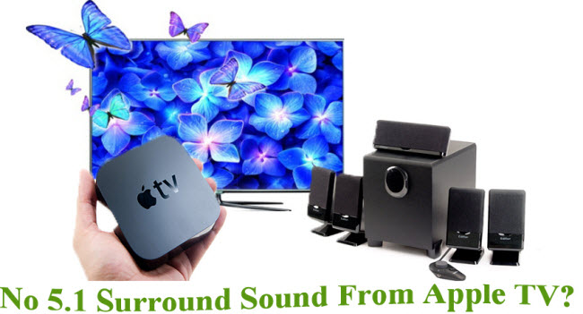 get 5.1  surround sound from apple tv