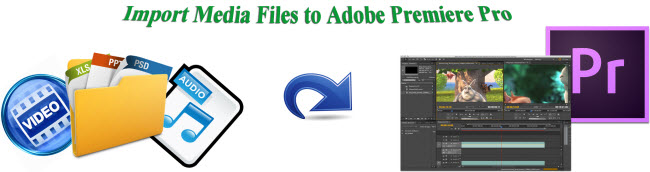 import media files to adobe premiere pro