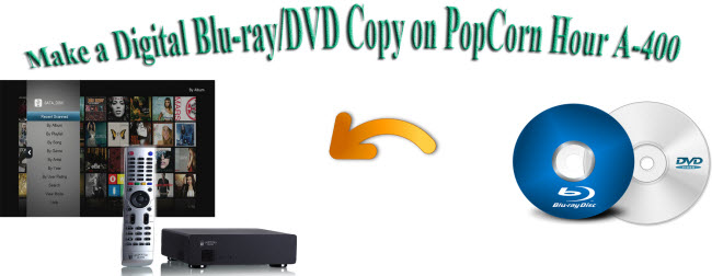 backup blu ray dvd to popcorn a 400