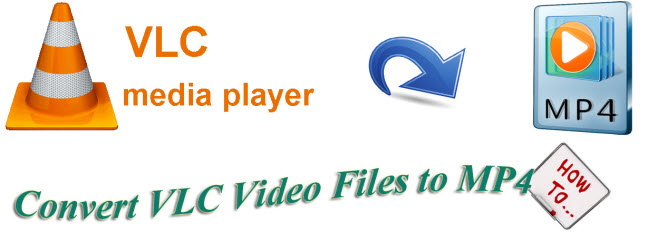 convert vlc video files to mp4