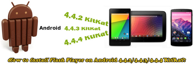 how to install flash player on android 4.4.2 4.4.3 4.4.4 kitkat