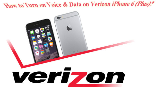 How to Turn on Voice & Data on Verizon iPhone 6 (Plus)?