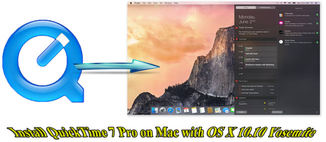 How to Install QuickTime 7 Pro on Mac OS X 10.10 Yosemite?