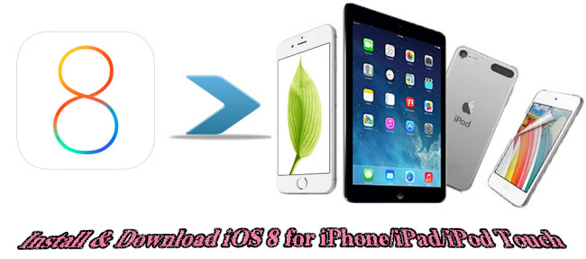 download and install ios 8 for iphone ipad ipod touch