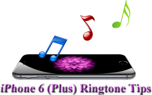 iPhone 6 (Plus) Ringtone Tips: Download/Make Ringtone for iPhone 6 (Plus) for Free