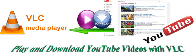 play and download YouTube videos with vlc