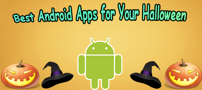 Halloween Apps for Android You Shall Never Miss!