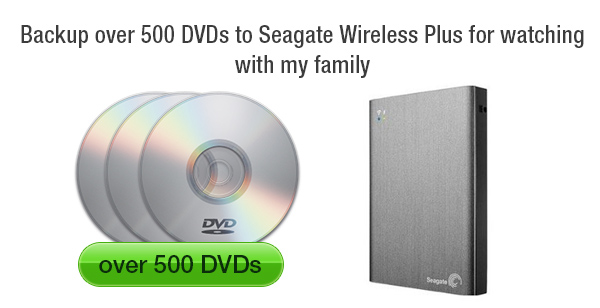 backup dvd to seagate wireless plus