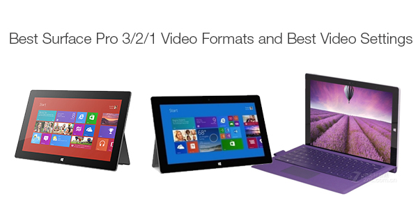 best video formats for surface pro