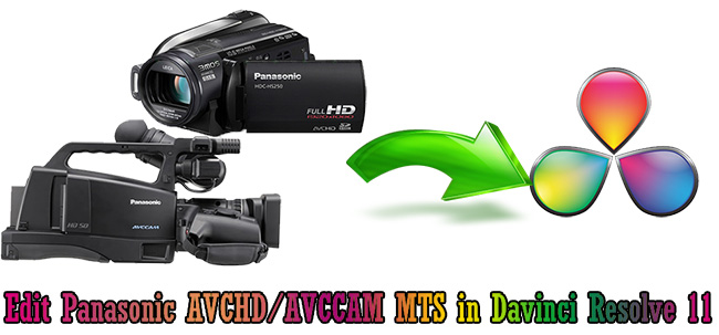 edit panasonic avccam avchd mts in resolve