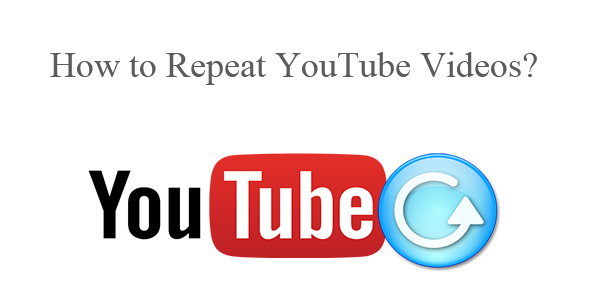 How to Repeat YouTube Videos?