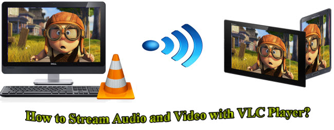 stream audio video with vlc
