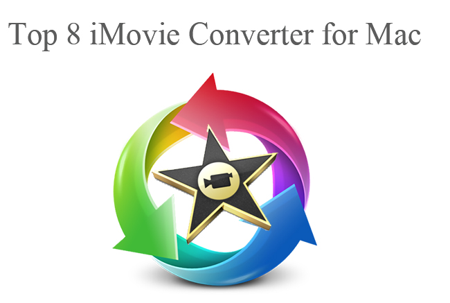 top 8 imovie converter for mac