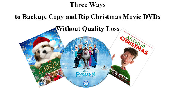 backup copy rip christmas dvd without quality loss
