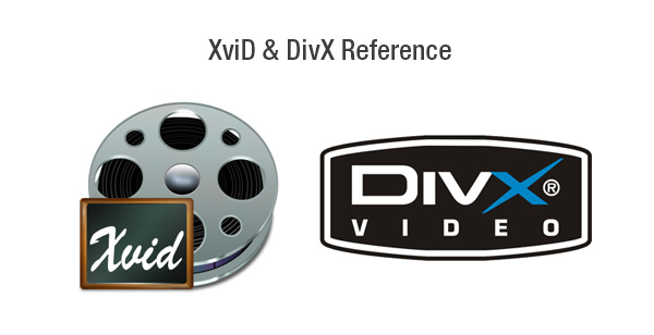 XviD & DivX Reference | XviD Video Converter, DivX Video Converter