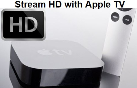 Stream HD with Apple TV