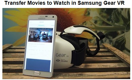 Watch movies in Samsung Gear VR