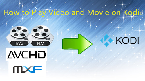 Play video and movie on Kodi