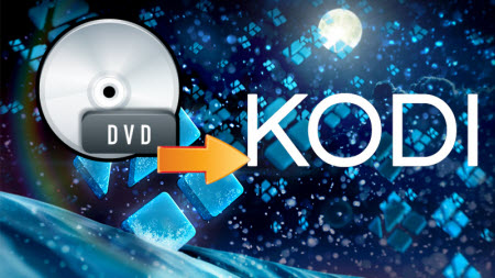 DVD to PC for Kodi