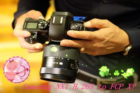 Import Samsung NX1 H.265 to FCP X