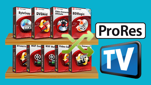 Pavtube upgrade to output Apple Prores and TV optimized formats