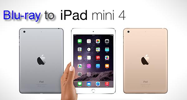Blu-ray to iPad Mini 4