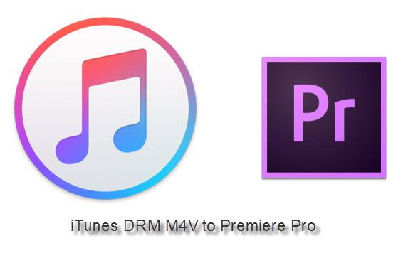 Import iTunes DRM M4V to Premiere Pro