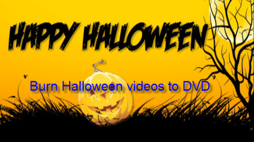 Burn Halloween videos to DVD
