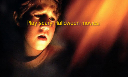 Watch scary Halloween movies