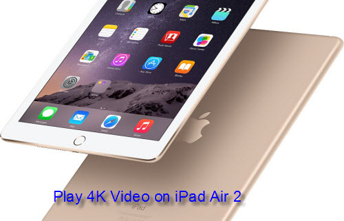 Play 4K video on iPad Air 2
