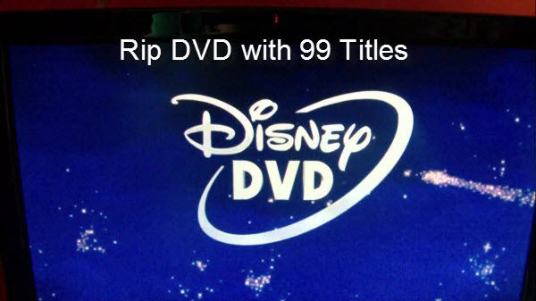 Rip DVD with 99 titles