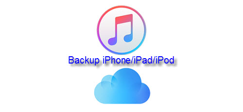 How to Backup iPhone/iPad/iPod Touch to iTunes or iCloud?