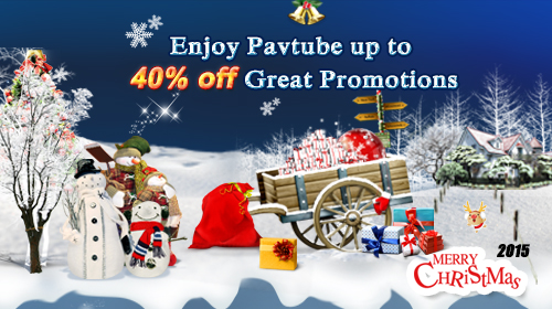 Best Christmas Sales with up to 40% off Discount for Pavtube Blu-ray/DVD/Video Software
