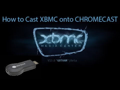 Cast Kodi/XBMC to Chromecast