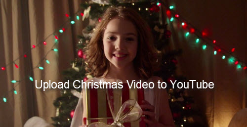 Upload Christmas Video to YouTube