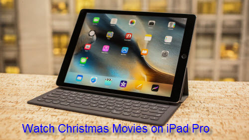 Watch Christmas Movies on iPad Pro