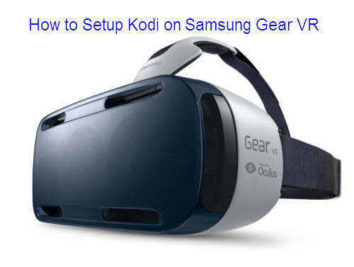 Setup Kodi on Gear VR