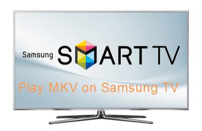 play mkv files on samsung tv