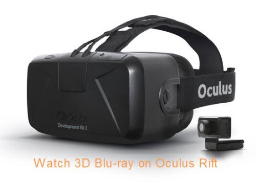 Play 3D Blu-ray movies on Oculus Rift