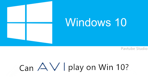 Play AVI on Windows 10