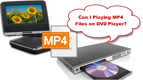 Play MP4 on DVD Player
