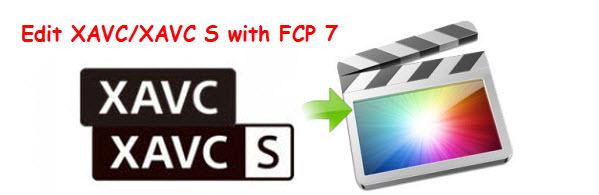 Edit XAVC/XAVC S with FCP 7