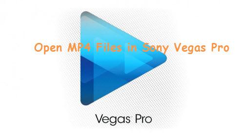 Open MP4 Files in Sony Vegas Pro