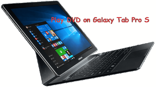 Play DVD on Galaxy Tab Pro S