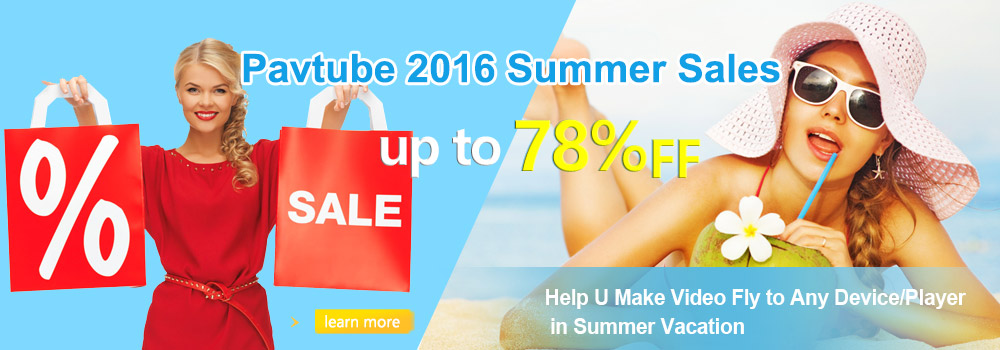 Pavtube 2016 Summer Promotion