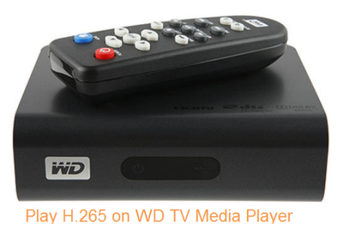 Play H 265 on WD TV HD/Live/Mini Media Player