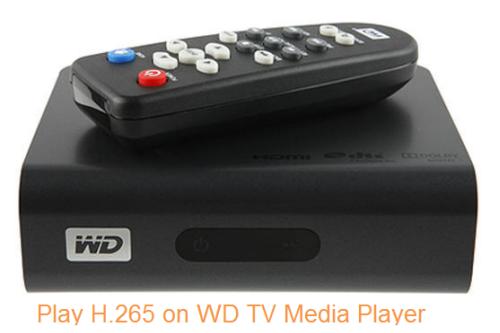 Play H.265 on WD TV HD/Live/Mini Media Player