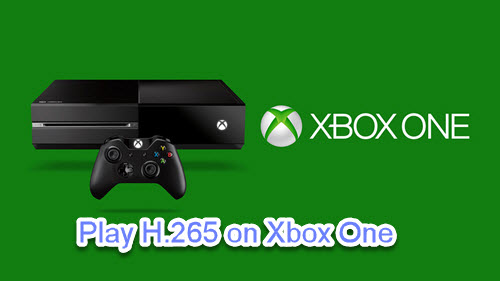 Play H.265 on Xbox One